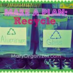 Make a plan and recycle