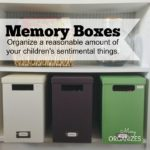 Memory Boxes - Organize a reasonable amount of your children's sentimental things