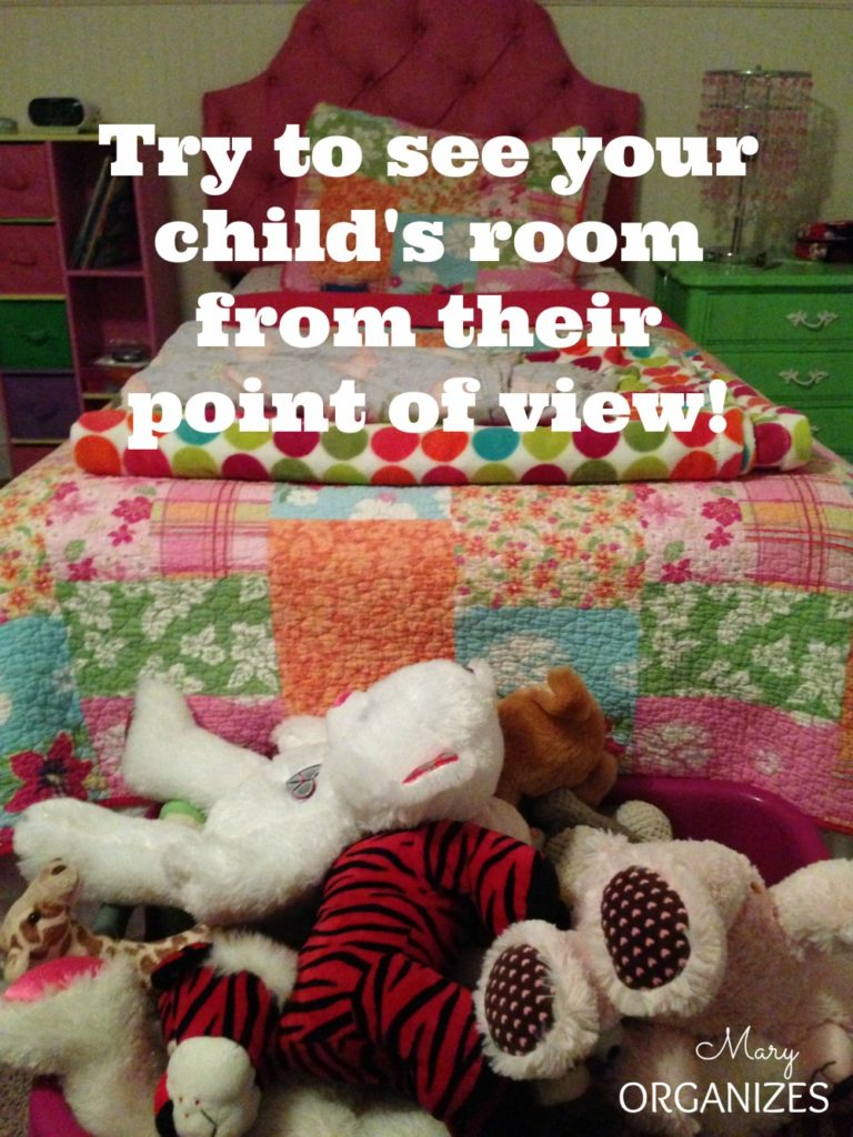 Try to see your childs room from their point of view